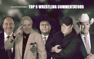 My Top 5 Wrestling Commentators by KamenRiderReaper