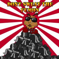 Dont Sweat The Fumon by TheGeckoNinja