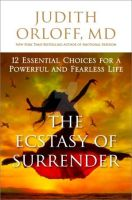The Ecstasy of Surrender by Judith Orloff, M.D. by Phatpuppyart-Studios