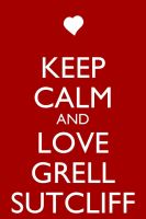 Keep Calm and Love Grell Sutcliff by Xendrak18