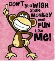Don't you wish your monkey was fun like me? by PearlTheKitty2012