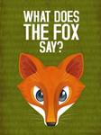 What does the Fox say? by chelseyholeman