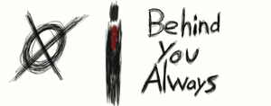 Behind you always by Cybercabra