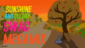 Sunshine and Celery Swag MEGAMIX cover by ExplainableChaos