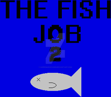 The Fish Job 2 title by SuperMarioFan65