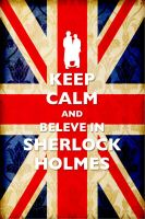 KEEP CALM AND BELEVE IN SHERLOCK HOLMES by 403shiomi