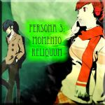 Persona 3 : Momento Reliquum Chapter 2 by Slasher71