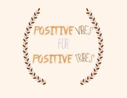 Positive Vibes by Jesswaveshello