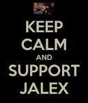 KEEP CALM AND SUPPORT JALEX by Gerri527
