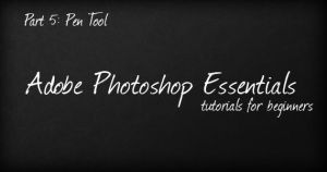 Essentials: Pen Tool by PsdChat