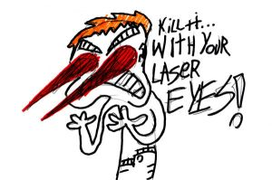 KILL IT WITH LASERS111 by tacbot89