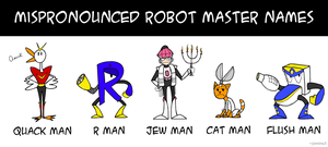 Mispronounced Robot Master Names by Jeminy3