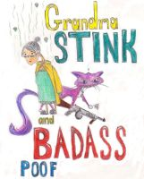 Grandma Stink and Badass Poof by Inprismed
