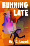 Running Late by D. Layed by boblea