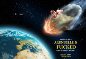 Arendelle is F!!ked - Poster by Akriloth2160