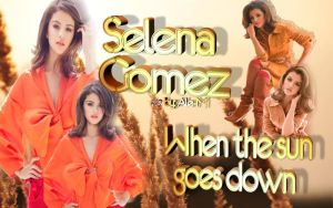 SELENA GOMEZ WHEN THE SUN GOES DOWN BY ALE-M by DDLoveEditions