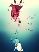 And I'm Home by Suzaka-Flare