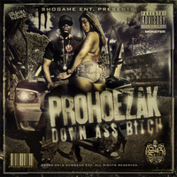 ProHoeZak - Down Ass Bitch by GrahamPhisherDotCom