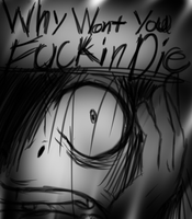 just die.....please read the Description..... by NextofSin2Die