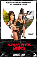 Babes With Guns Movie Poster by MrAngryDog