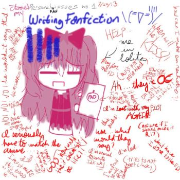 Personal Issues no.1 - Writting fanfiction by choxie-chan