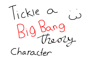 Tickle a Big Bang Theory Character by LUVKitty13