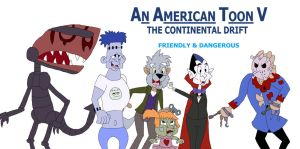 An American Toon V Poster - Friendly and Dangerous by HunterxColleen