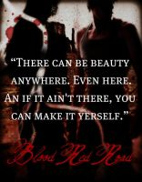 Blood Red Road: Beauty Anywhere by 4thElementGraphics