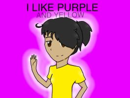 I like purple and yellow .W. by goodlucklight