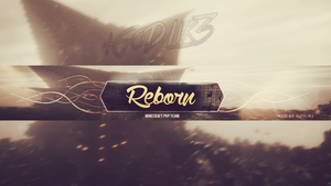 Banner of Reborn - by iGoDLik3 by iGoDLik3