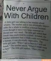 never argue with childern by SONAMYFAN4EVR