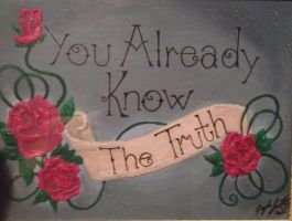 You Already Know the Truth by FaylenFarore