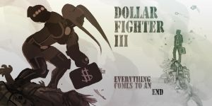 Dollar Fighter III: The End is Nigh by Jebriodo