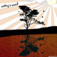 Nothing is Sound by JaapvdV