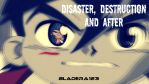 Disaster, Destruction and After - Thumbnail by BladEra123