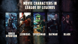 Movie Characters in League of Legends by zerons