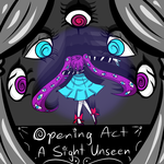 MGOCT: Opening Act- A Sight Unseen by WittleBanzaiTree