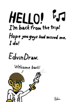 I'm back by EdvinDraw