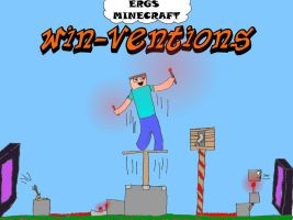 Minecraft Win-ventions! by ergman