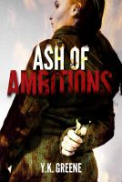 Ash of Ambitions by luvataciousskull