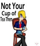 YFM: Not Your Cup of Tea Then by VickyJ