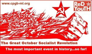 The Great October Socialist Revolution! by CPGB-ML