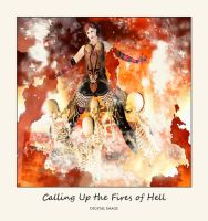 Calling Up the Fires of Hell by montalvo-mike