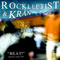 Rockleetist and Kran - BEAT! remix EP by The-H-Person