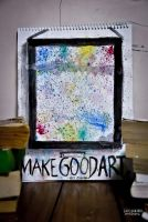 Make Good Art. by isangkilongkamera