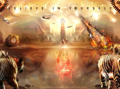 Believe in Yourself by SupermikeDesigns