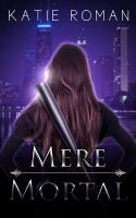 Mere Mortal Book Cover by truenotdreams