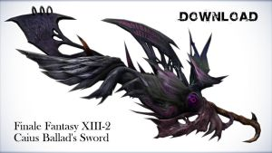 FF13-2 Caius Ballad's Sword for DL by swiftcat-mooshi