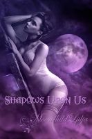 Shadows Upon Us by moonchild-ljilja
