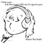 The music tells me to ignore u by NeoTerm7